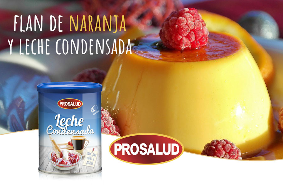 Flan de naranja y leche condensada Prosalud receta con leche condensada postres caseros